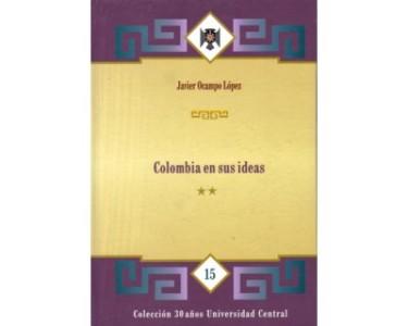 Colombia en sus ideas. (Tomo II)
