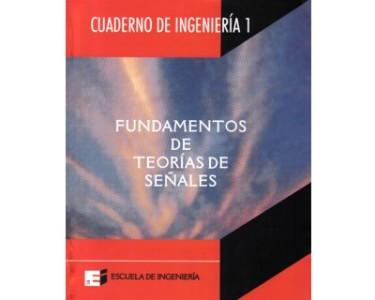 Cuaderno de Ingeniería No. 1. Fundamentos de teorías de señales