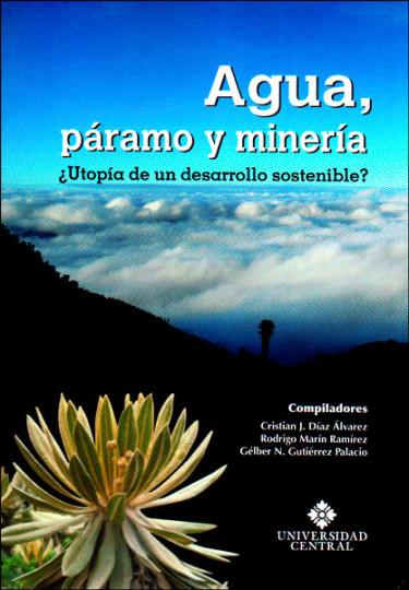 Agua, páramo y minería ¿Utopía de un desarrollo sostenible?