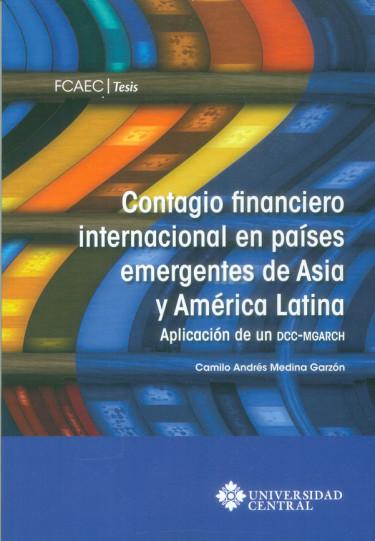 Contagio financiero internacional en países emergentes de Asia y América Latina. Aplicación de un DCC-MGARCH
