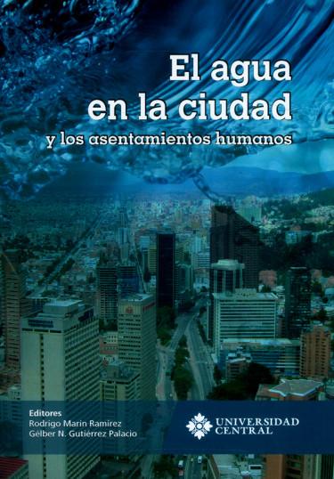 El agua en la ciudad y los asentamientos humanos