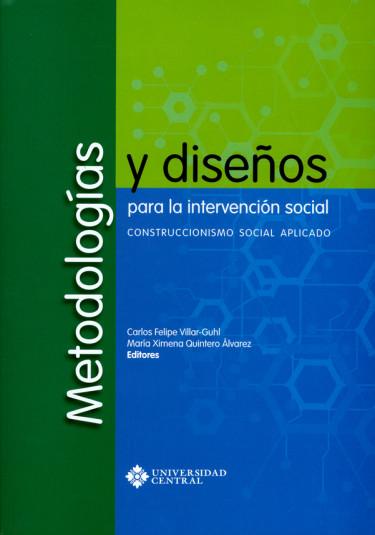 Metodologías y diseños para la intervención social. Construccionismo social aplicado