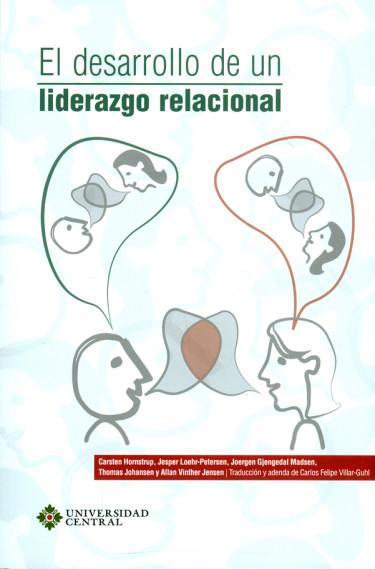 El desarrollo de un liderazgo relacional: Recursos para desarrollar prácticas organizacionales reflexivas