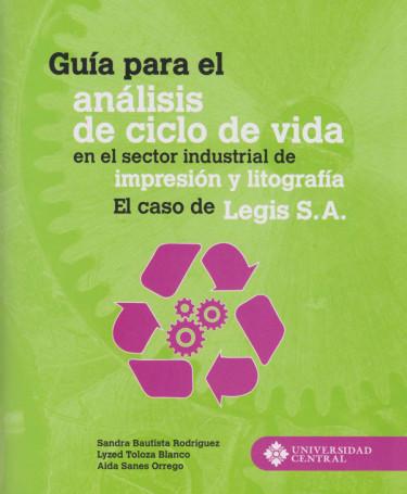 Guía para el Análisis de Ciclo de Vida en el Sector Industrial de Impresión y Litografía. El caso de Legis S.A.