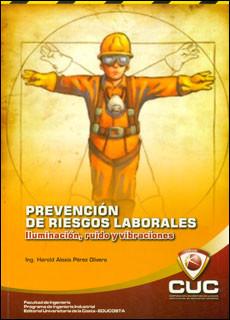 Prevención de riesgos laborales. Iluminación, ruido y vibraciones