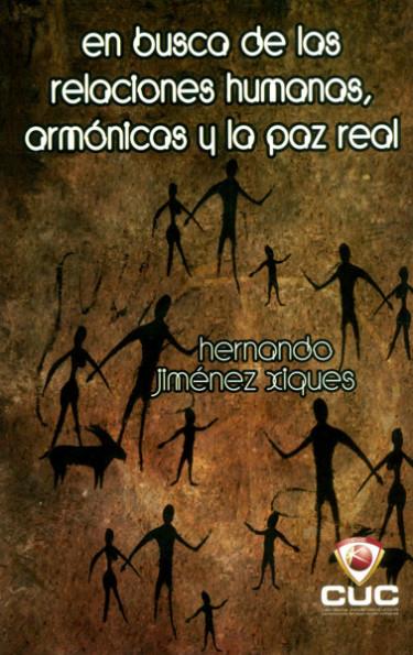 En busca de las relaciones humanas armónicas y las paz real