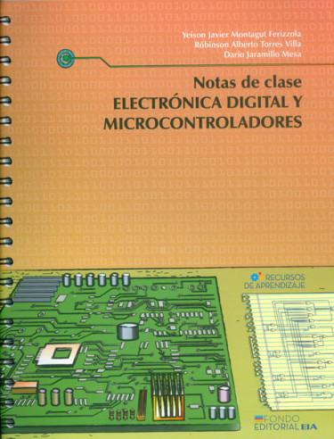 Notas de clase. Electrónica digital y microcontroladores