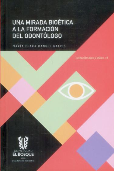 Una mirada bioética a la formación del odontólogo