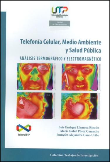 Telefonía celular, Medio ambiente y Salud pública. Análisis termográfico y electromagnético
