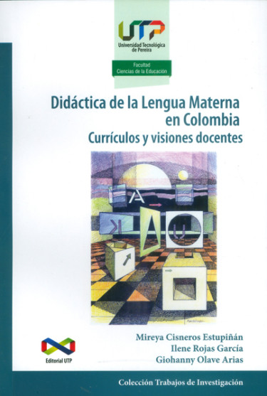 Didáctica de la lengua materna en Colombia.Currículos y visiones docentes