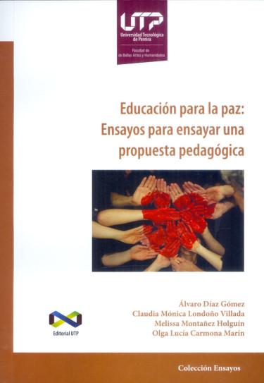Educación para la paz: Ensayos para ensayar una propuesta pedagógica