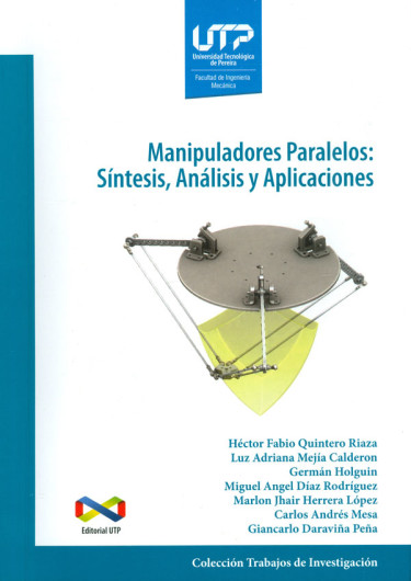 Manipuladores paralelos: síntesis, análisis y aplicaciones