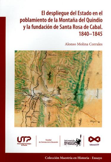 El despliegue del Estado en el poblamiento de la Montaña del Quindío y la fundación de Santa Rosa de Cabal 1840-1845