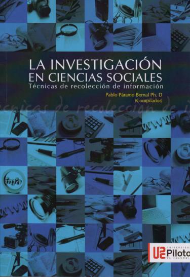 La investigación en ciencias sociales: Técnicas de Recolección de Información