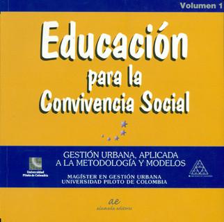 Educación para la convivencia  social. Gestión urbana, aplicada a la metodología y modelos