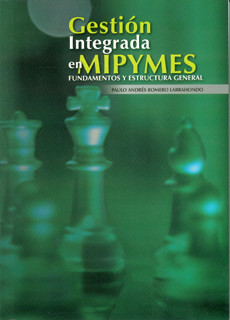 Gestión Integrada en MiPymes. Fundamentos y estructura general
