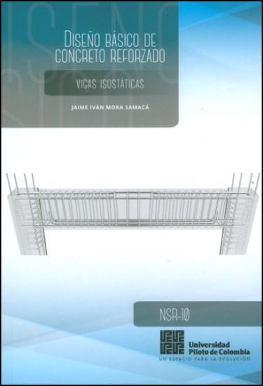 Diseño básico de concreto reforzado. Vigas isostáticas: NSR-10
