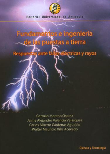 Fundamentos e ingeniería de las puestas a tierra. Respuestas ante fallas eléctricas y rayos