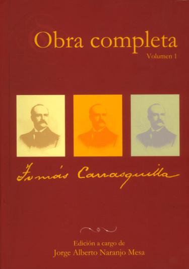 Obra completa. Tomás Carrasquilla Vol. 1