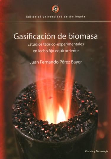 Gasificación de biomasa. Estudios teórico-experimentales en lecho fijo equicorriente