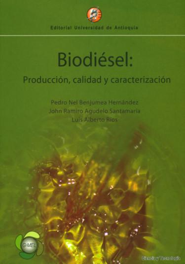 Biodiésel. Producción, calidad y caracterización