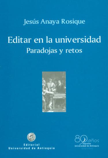 Editar en la universidad: paradojas y retos