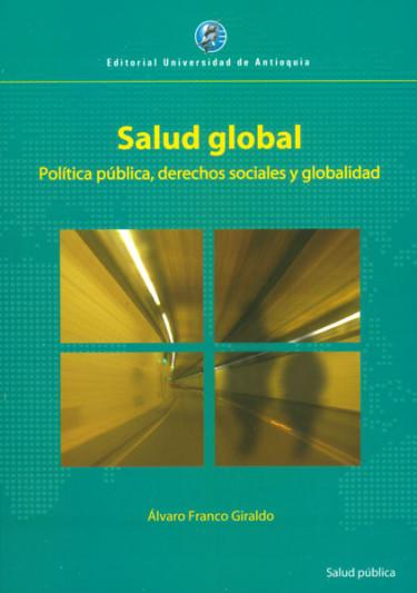 Salud global. Política pública, derechos sociales y globalidad