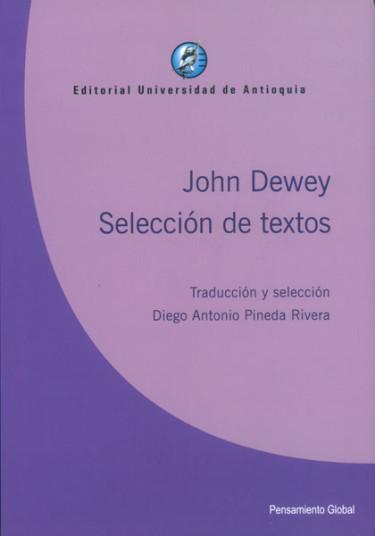 John Dewey. Selección de textos
