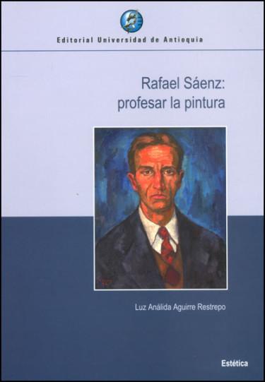 Rafael Sáenz: profesar la pintura