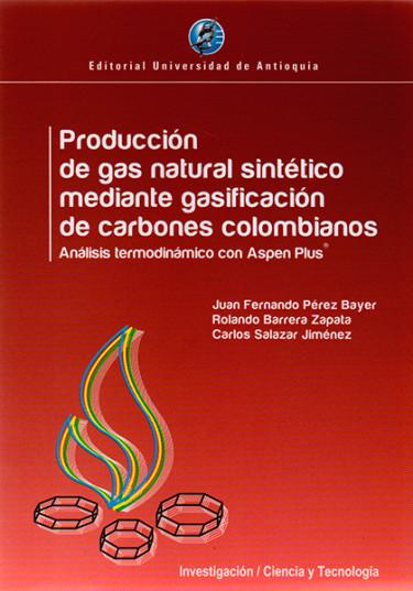 Producción de gas natural sintético mediante gasificación de carbones colombianos. Análisis termodinámico con Aspen Plus