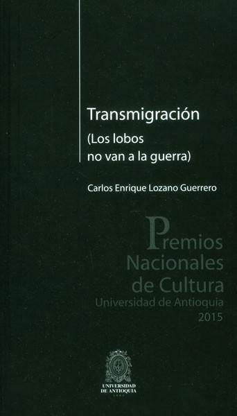 Transmigración (Los lobos no van a la guerra)