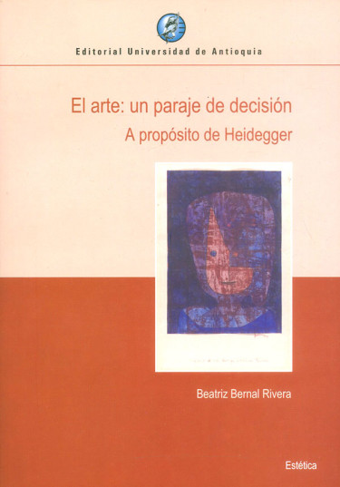 El arte: un paraje de decisión a propósito de Heidegger