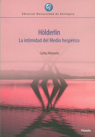 Hölderlin. La intimidad del Medio hespérico