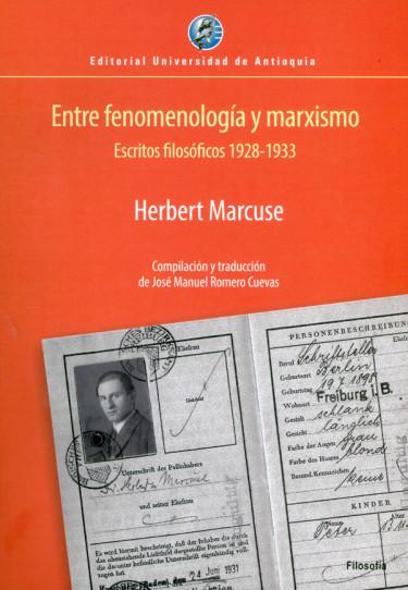 Entre fenomenología y marxismo. Escritos filosóficos 1928-1933