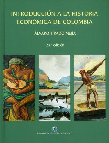 Introducción a la historia económica de Colombia. 23ª  Edición