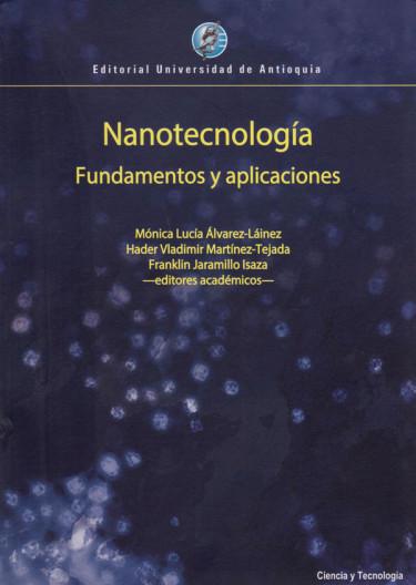 Nanotecnología Fundamentos y aplicaciones
