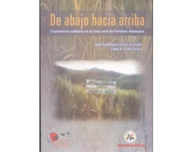De abajo hacia arriba. Experiencia solidaria en el área rural de Frontino-Antioquia