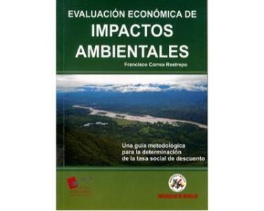 Evaluación económica de impactos ambientales. Una guía metodológica para la determinación de la tasa social de descuento
