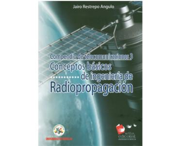 Compendio de telecomunicaciones 3. Conceptos básicos de ingeniería de Radiopropagación