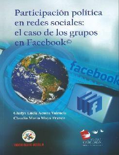 Participación política en redes sociales: el caso de los  grupos en Facebook®